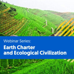 Webinars Series Earth Charter and Ecological Civilization